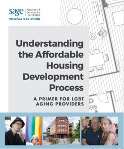Understanding the Affordable Housing Development Process: A Primer for LGBT Aging Providers
