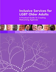 Inclusive Services for LGBT Older Adults: A Practical Guide to Creating Welcoming Agencies