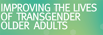 Releases report on transgender older adults