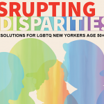 SAGE and AARP Disrupting Disparities LGBTQ Aging Report